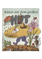 Anton mit dem großen Hut: Kinderbuch mit Geschichten und Liedern