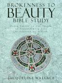 Brokenness to Beauty Bible Study PDF