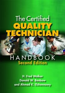 The Certified Quality Technician Handbook  Second Edition PDF