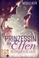 Prinzessin der Elfen 1  Bedrohliche Liebe PDF