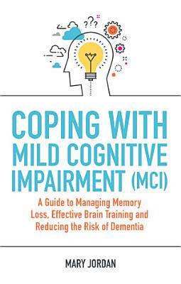 Coping with Mild Cognitive Impairment  MCI