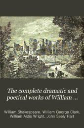 The Complete Dramatic and Poetical Works of William Shakespeare: Volume 1