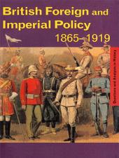 British Foreign and Imperial Policy 1865–1919