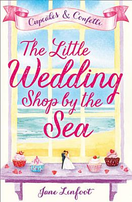 The Little Wedding Shop by the Sea  Cupcakes and Confetti