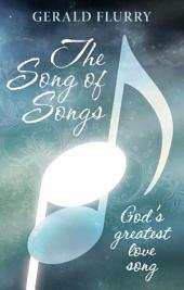 The Song Of Songs: God's greatest love song
