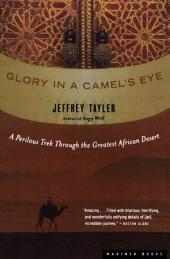 Glory in a Camel's Eye: Trekking Through the Moroccan Sahara