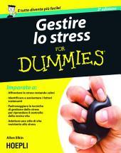 Gestire lo stress for Dummies: Seconda edizione