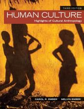 Human Culture: Highlights of Cultural Anthropology, Edition 3