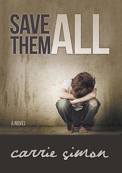 Save Them All  a novel
