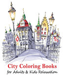 City Coloring Books for Adults & Kids Relaxation