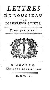 Lettres De Rousseau Sur Différens Sujets De Littérature: Volume4