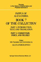 Pappus of Alexandria Book 7 of the Collection: Part 1. Introduction, Text, and Translation