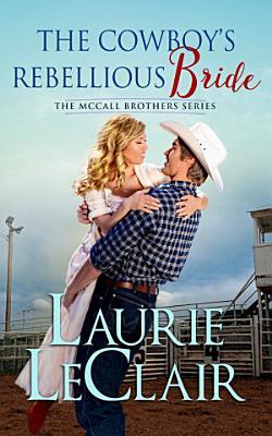 The Cowboy s Rebellious Bride