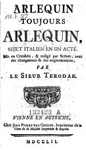 Arlequin toujours Arlequin, sujet italien ... mis en comedie