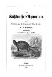 Das Süsswasser-Aquarium: eine Anleitung zur Herstellung und Pflege desselben