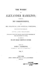The Works of Alexander Hamilton: Cabinet papers [contin.] 1794-1795. [Miscellanies, 1794-1795] Military papers. 1798-1800. Correspondence [contin.] 1789-1795