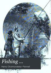 Fishing ...: With Contributions from Other Authors. Pike and Other Coarse Fish