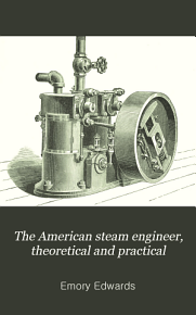 The American Steam Engineer  Theoretical and Practical PDF