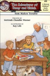 Sam Makes Trouble