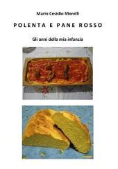 Polenta e pane rosso – Gli anni della mia infanzia