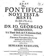 De pontifice Novi Testamenti, ex Hebr. VII, 26. 27