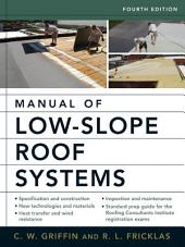 Manual of Low-Slope Roof Systems: Fourth Edition, Edition 4