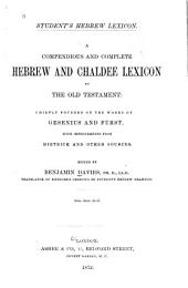 Student's Hebrew Lexicon: A Compendious and Complete Hebrew and Chaldee Lexicon to the Old Testament : Chiefly Founded on the Works of Gesenius and Fürst, with Improvements from Dietrich and Other Sources