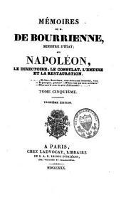 Mémoires de M. de Bourrienne, ministre d'état, sur Napoléon, le directoire, le consulat, l'empire et la restauration: Volume5