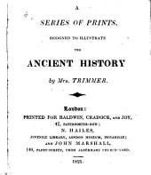 A Series of Prints Designed to Illustrate the Ancient History