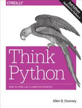 Think Python: How to Think Like a Computer Scientist, Edition 2