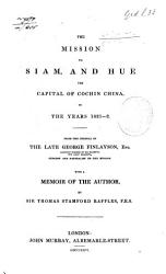 The Mission to Siam, and Hué, the Capital of Cochin China, in the Years 1821-2