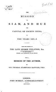 The Mission to Siam  and Hu    the Capital of Cochin China  in the Years 1821 2 Book