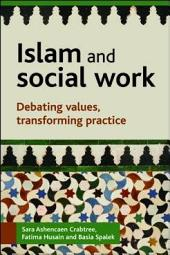 Islam and social work (second edition): Culturally sensitive practice in a diverse world, Edition 2