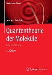 Quantentheorie der Moleküle: Eine Einführung, Ausgabe 5