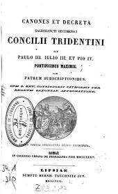 Canones et decreta Sacrosancti oecumenici concilii Tridentini: sub Paulo III, Iulio III, et Pio IV pontificibus maximis ; cum patrum subscriptionibus