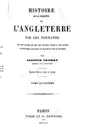 Oeuvres complètes de Augustin Thierry: Histoire de la conquête de l'Angleterre par les Normands