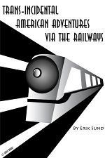 Trans-incidental American Adventures via the Railways
