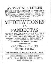 Meditationes ad Pandectas: Qvibvs Praecipva Jvris Capita Ex Antiqvitate Explicantvr Cvm Jvribvs Recentioribvs Confervntvr Atqve ... Illvstrantvr, Volumes 5-6