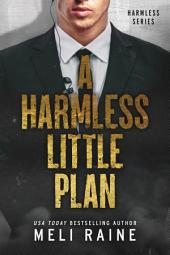 A Harmless Little Plan (Harmless #3) (Romantic Suspense)