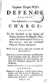 Captain Temple West's Defence Against Vice-Admiral Lestock's Charge: Relating to His Conduct in the Action Off Toulon, ...