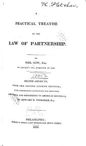 A Practical Treatise on the Law of Partnership: By Niel Gow