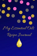 My Essential Oils Recipe Journal  A Cute Blank Logbook Organizer  Diary Notebook  Tracker and Planner with EO Chart to Record and Write in Your Blends PDF