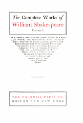 The Complete Works of William Shakespeare: The Cambridge Text from the Latest Edition of William Aldis Wright; with Introductions, Notes and Glossaries to Each Play by Israel Gollancz. The Complete Notes, with Variorum Readings and General Glossary of Alexander Dyce; a General Introduction, and a Bibliography by W. J. Rolfe; a History of the Drama, and General Criticism by Henry N. Hudson and Others, and a Complete Character Index, Volume 1