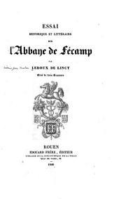 Essai historique et littéraire sur l'Abbaye de Fécamp