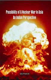 Possibility of Nuclear War in Asia: An Indian Perspective