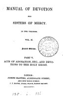 Manual of devotion for sisters of mercy [signed T.T.C.]. 2 vols. [in 8 pt.].
