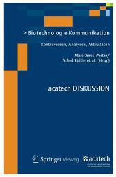 Biotechnologie-Kommunikation: Kontroversen, Analysen, Aktivitäten
