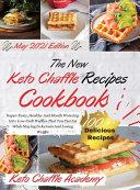 The New Keto Chaffle Recipes Cookbook