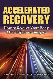 Accelerated Recovery: How to Recover Your Body After Injury or Surgery
