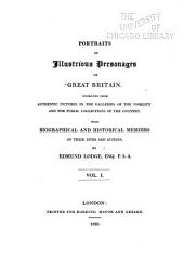 Portraits of Illustrious Personages of Great Britain ...: With Biographical and Historical Memoirs of Their Lives and Actions, Volumes 1-2